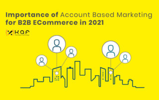 Importance of Account Based Marketing for B2B ECommerce in 2021